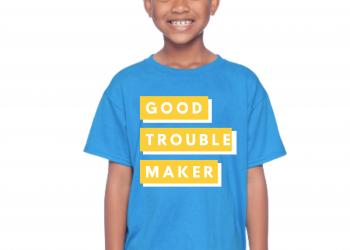 Good Trouble Maker (Youth and Adult)